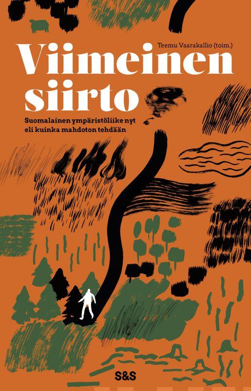 Viimeinen siirto – Suomalainen ympäristöliike nyt eli kuinka mahdoton tehdään