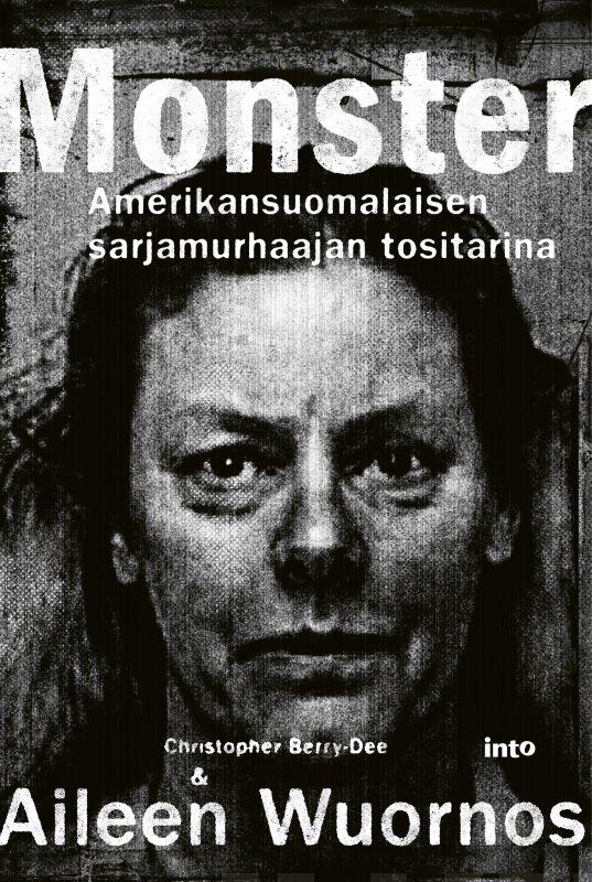 Monster – Amerikansuomalaisen sarjamurhaajan tositarina
