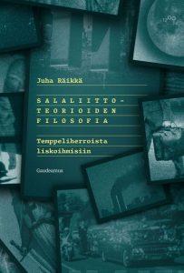 Salaliittoteorioiden filosofia – Temppeliherroista liskoihmisiin